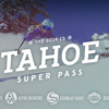 2014-15 Tahoe Super Pass Now on Sale!